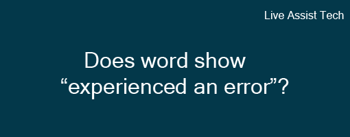 [Answered] If Word program experienced an error opening a file?
